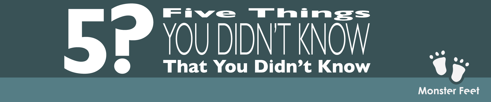 5 Things You Didn't Know You Didn't Know
